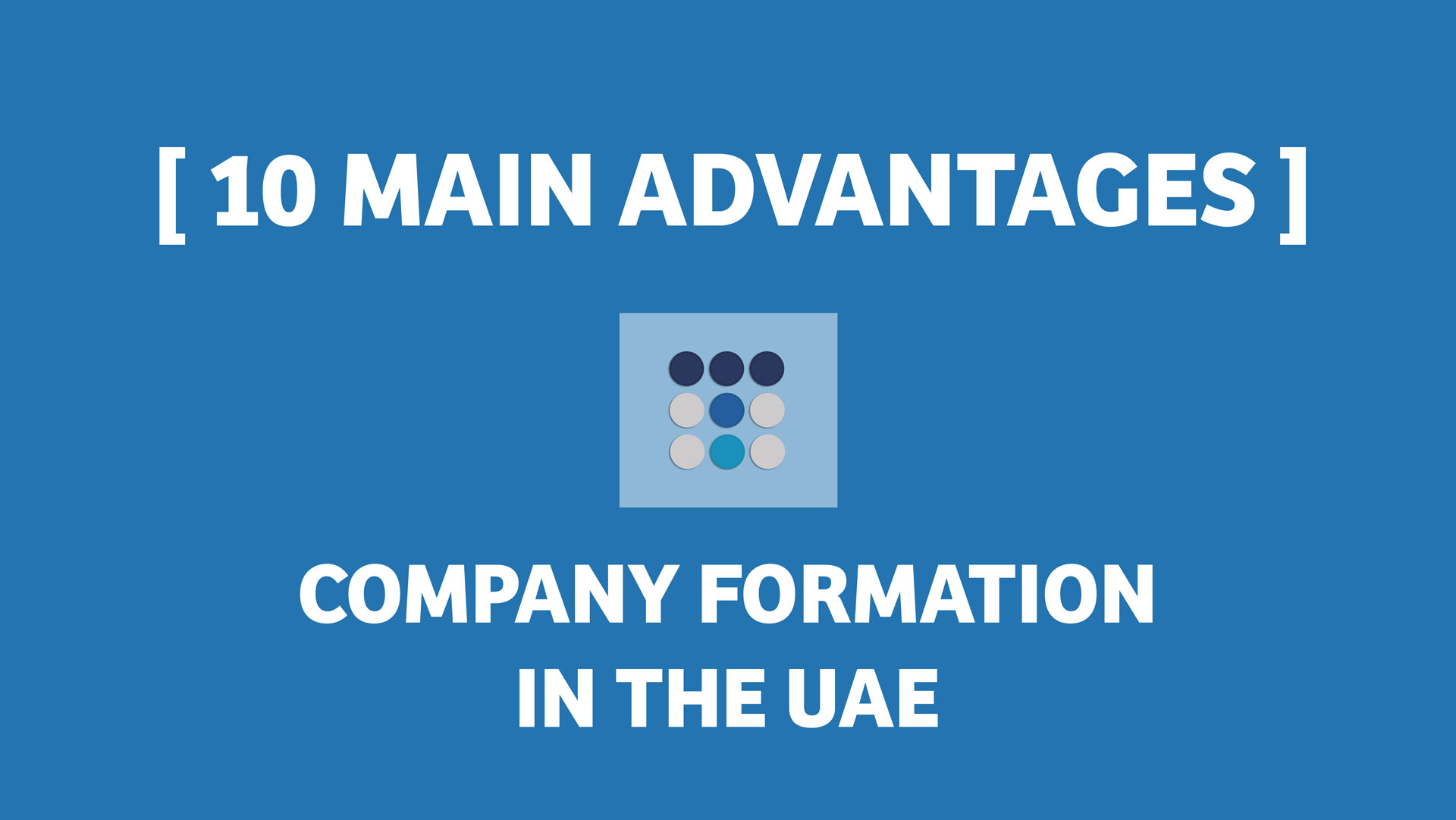 10 MAIN ADVANTAGES - COMPANY FORMATION IN THE UAE